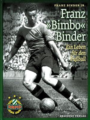 """Franz """"Bimbo"""" Binder - Ein Leben für den Fußball: Binder, Franz Jun."""