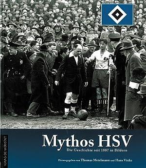 Mythos HSV - Die Geschichte seit 1887 in Bildern: HSV - Metelmann /, Vinke