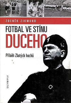 Fotbal VE stínu Duceho. Príbeh Zlatých hochu.: Zdenek, Zigmund