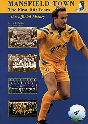 Mansfield Town - The First 100 Years - the official history.
