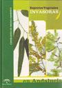 Especies vegetales invasoras en Andalucía - Elías D. Dana; Mario Sanz; Soledad Vivas; Eduardo Sobrino