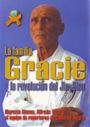 Familia Gracie y la revolución del Jiu-Jitsu, La - Marcelo Alonso; Alfredo Tucci