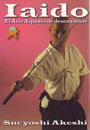 Iaido. El arte japonés de desenvainar - Sueyoshi Akeshi