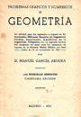 Problemas gráficos y numéricos de Geometría: D. Manuel García