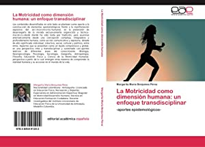 La Motricidad como dimensión humana: un enfoque: Margarita María Benjumea