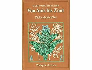 Von Anis bis Zimt. Kleine Gewürzfibel. 1.: Linde, Günter und