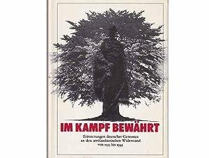 Im Kampf bewährt. Erinnerungen deutscher Genossen an den antifaschistischen Widerstand von ...