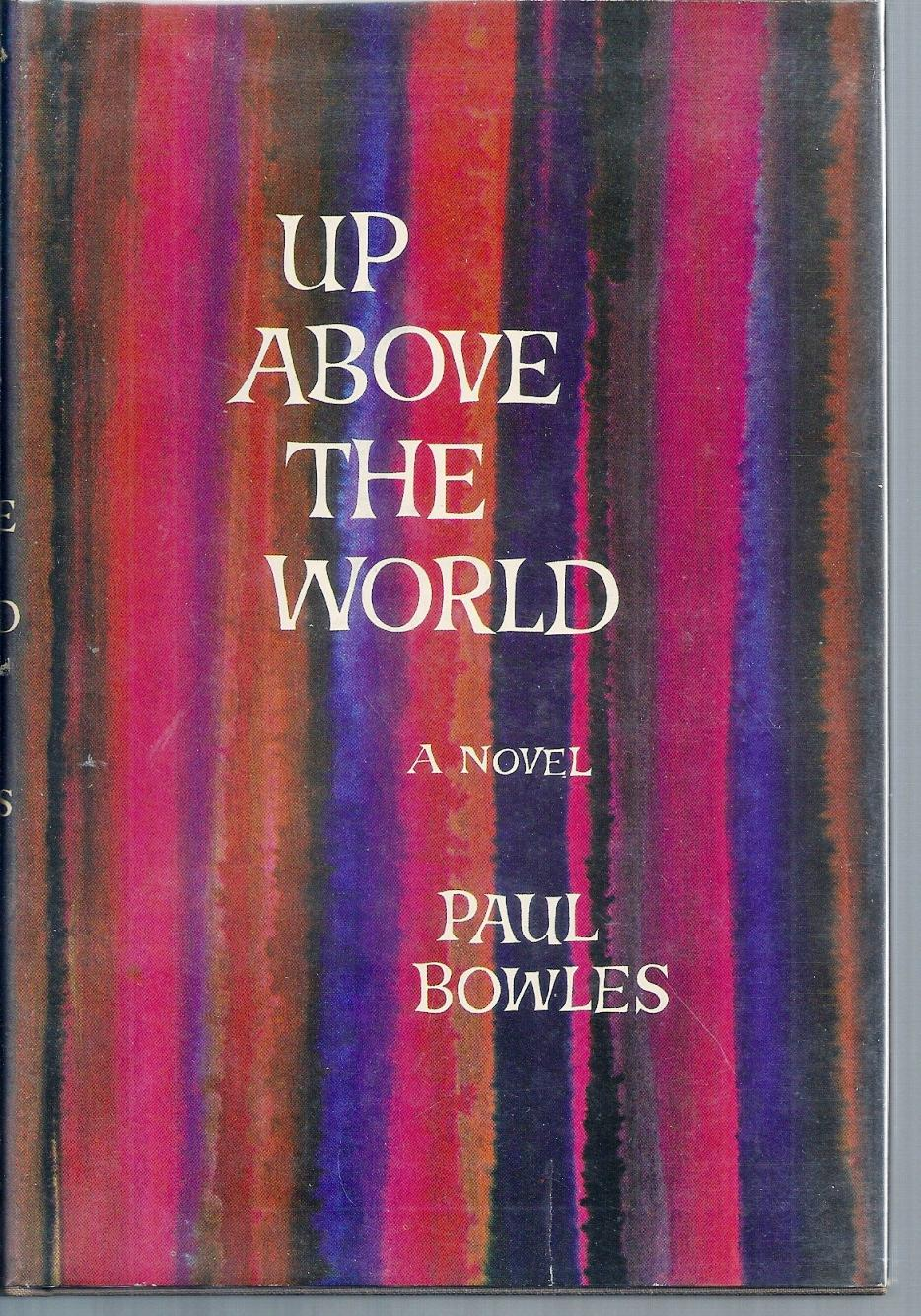 UP ABOVE THE WORLD BOWLES, Paul Hardcover