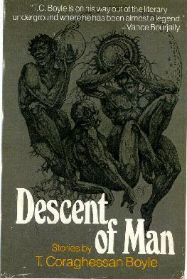 DESCENT OF MAN BOYLE, T. Coraghessan Hardcover