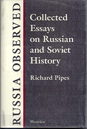 RUSSIA OBSERVED. COLLECTED ESSAYS ON RUSSIAN AND SOVIET HISTORY
