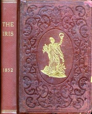 THE IRIS: AN ILLUMINATED SOUVENIR FOR MDCCCLII (1852)