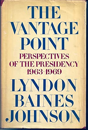 THE VANTAGE POINT: PERSPECTIVES OF THE PRESIDENCY 1963-1969
