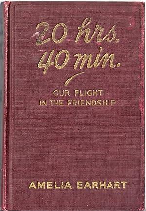 20 HRS. 40 MIN. OUR FLIGHT IN: EARHART, Amelia
