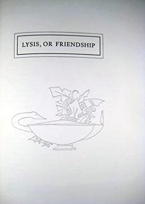 LYSIS, OR FRIENDSHIP. THE SYMPOSIUM. PHAEDRUS
