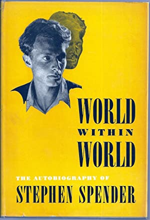 WORLD WITHIN WORLD. THE AUTOBIOGRAPHY OF STEPHEN SPENDER
