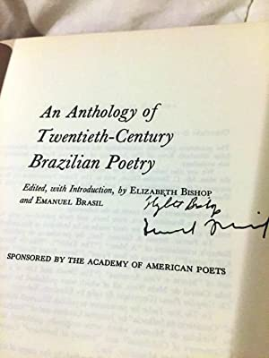 AN ANTHOLOGY OF TWENTIETH-CENTURY BRAZILIAN POETRY: BISHOP, Elizabeth and