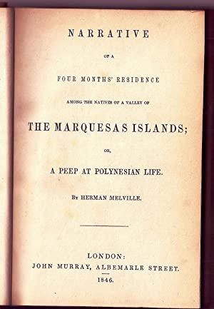NARRATIVE OF A FOUR MONTHS' RESIDENCE AMONG THE NATIVES OF A VALLEY OF THE MARQUESAS ISLANDS; OR,...