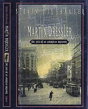 MARTIN DRESSLER. THE TALE OF AN AMERICAN: MILLHAUSER, Steven