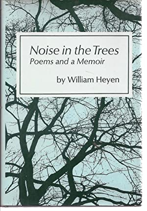 NOISE IN THE TREES. POEMS AND A MEMOIR