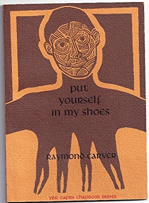 PUT YOURSELF IN MY SHOES: CARVER, Raymond