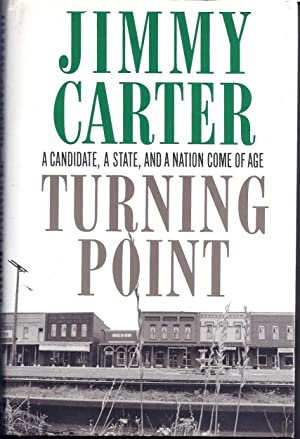 TURNING POINT. A CANDIDATE, A STATE, AND A NATION COME OF AGE