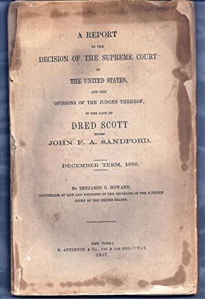 A REPORT OF THE DECISION OF THE SUPREME COURT OF THE UNITED STATES, AND THE OPINIONS OF THE JUDGE...