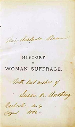 HISTORY OF WOMAN SUFFRAGE. Volumes I and: ANTHONY, Susan B.;