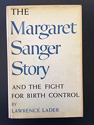 THE MARGARET SANGER STORY AND THE FIGHT FOR BIRTH CONTROL