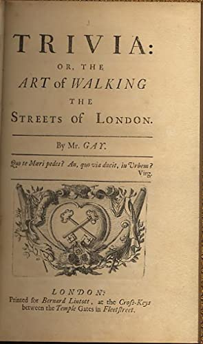 TRIVIA: OR, THE ART OF WALKING THE STREETS OF LONDON
