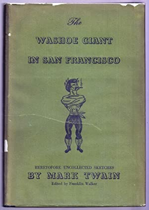 THE WASHOE GIANT IN SAN FRANCISCO BEING HERETOFORE UNCOLLECTED SKETCHES