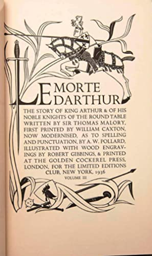 LE MORTE D'ARTHUR. THE STORY OF KING ARTHUR & OF HIS NOBLE KNIGHTS OF THE ROUND TABLE