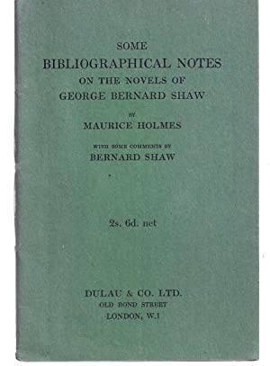 SOME BIBLIOGRAPHICAL NOTES ON THE NOVELS OF GEORGE BERNARD SHAW. With Some Comments by Bernard Shaw