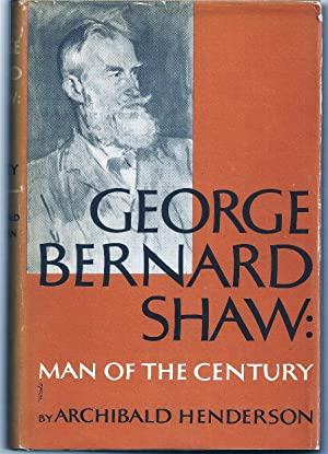 GEORGE BERNARD SHAW: MAN OF THE CENTURY