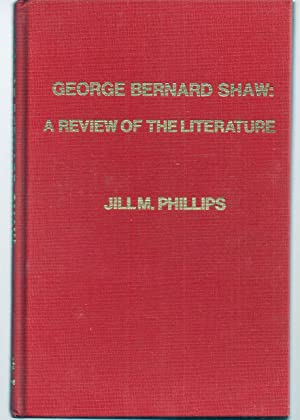 GEORGE BERNARD SHAW: A REVIEW OF THE LITERATURE