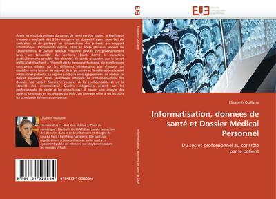 Informatisation, données de santé et Dossier Médical Personnel : Du secret professionnel au contrôle par le patient - Elisabeth Quillatre