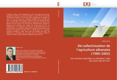 Dé-collectivisation de l'agriculture albanaise (1989-2002) : Une transition Spécifique ou identique à celle des autres Pays de l'Est? - Adrian Civici