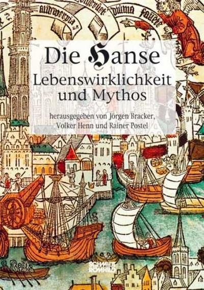Die Hanse. Lebenswirklichkeit und Mythos : Textband: Jörgen Bracker