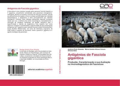 Antigénios de Fasciola gigantica : Produção, Caracterização e sua Avaliação no Imunodiagnóstico de Fasciolose - António Pinto Almeida