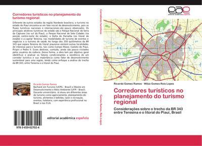 Corredores turísticos no planejamento do turismo regional : Considerações sobre o trecho da BR 343 entre Teresina e o litoral do Piauí, Brasil - Ricardo Gomes Ramos