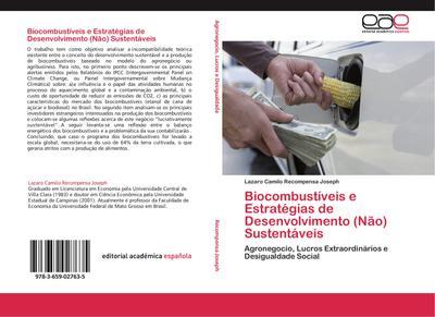 Biocombustíveis e Estratégias de Desenvolvimento (Não) Sustentáveis : Agronegocio, Lucros Extraordinários e Desigualdade Social - Lazaro Camilo Recompensa Joseph