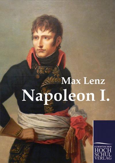 Napoleon I. - Max Lenz