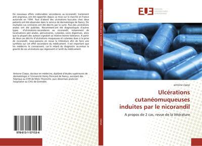 Ulcérations cutanéomuqueuses induites par le nicorandil : A propos de 2 cas, revue de la littérature - Antoine Claeys