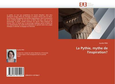 La Pythie, mythe de l'inspiration? - Aurélie PRIN