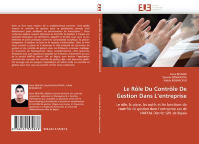 Le Rôle Du Contrôle De Gestion Dans L'entreprise : Le rôle, la place, les outils et les fonctions du contrôle de gestion dans l'entreprise cas de NAFTAL District GPL de Bejaia - Aissa BELKADI