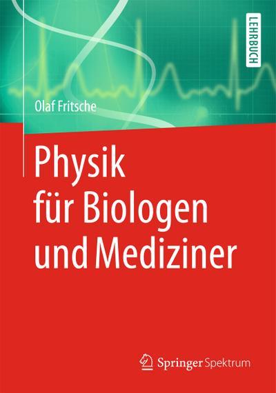 Physik für Biologen und Mediziner - Olaf Fritsche