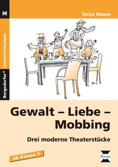 Gewalt - Liebe - Mobbing : Drei: Tanja Haase