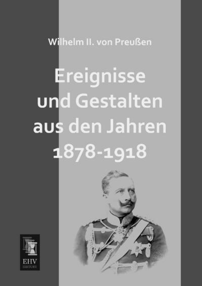 Ereignisse und Gestalten aus den Jahren 1878-1918 - Wilhelm II. von Preußen