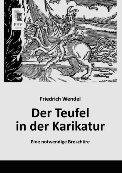 Der Teufel in der Karikatur : Eine notwendige Broschüre - Friedrich Wendel