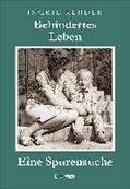 Behindertes Leben - Eine Spurensuche - Ingrid Rehder