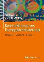 Konstruktionspraxis Formgedächtnistechnik : Potentiale - Auslegung - Beispiele - Sven Langbein